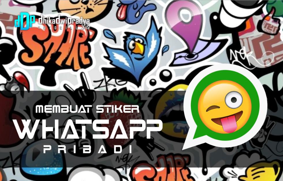 Cara Membuat Stiker Whatsapp Pribadi Dhika Dwi Pradya
