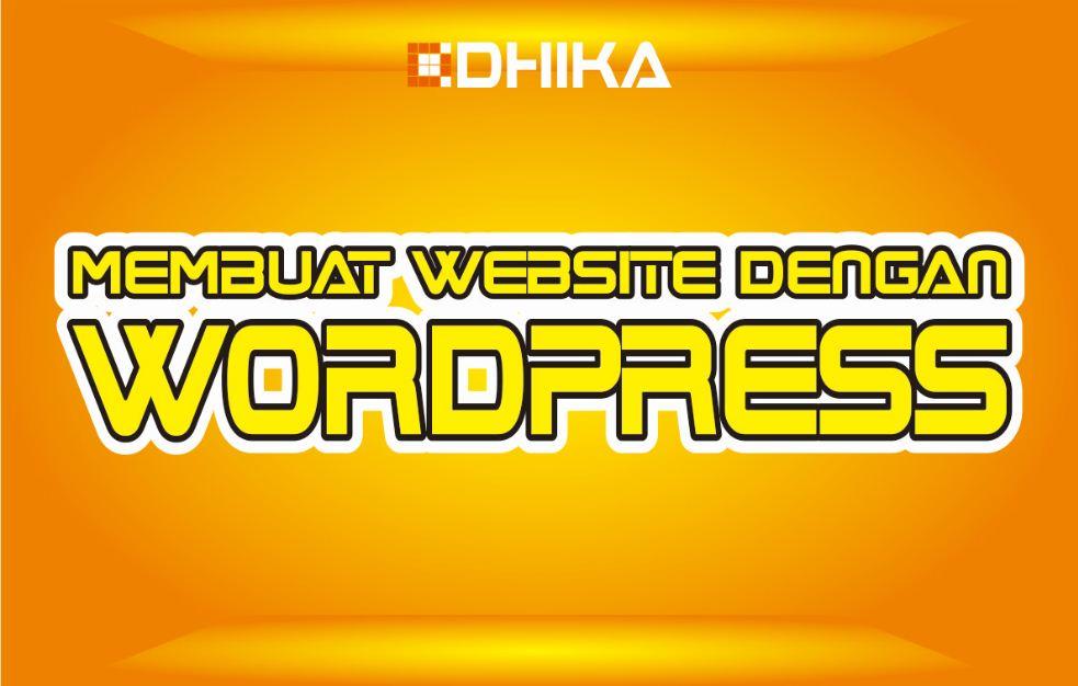 cara-membuat-website-dengan-cms-wordpress1-dhikadwipradya