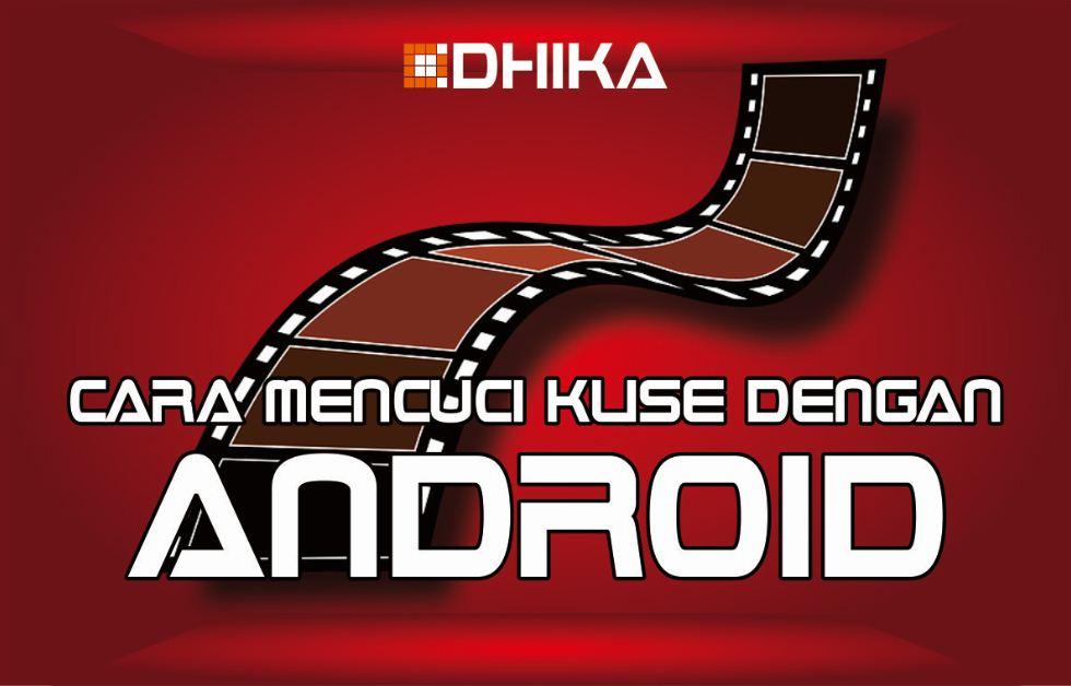 cara-mencuci-klise-foto-damera-dnalog-dengan-android1-dhikadwipradya
