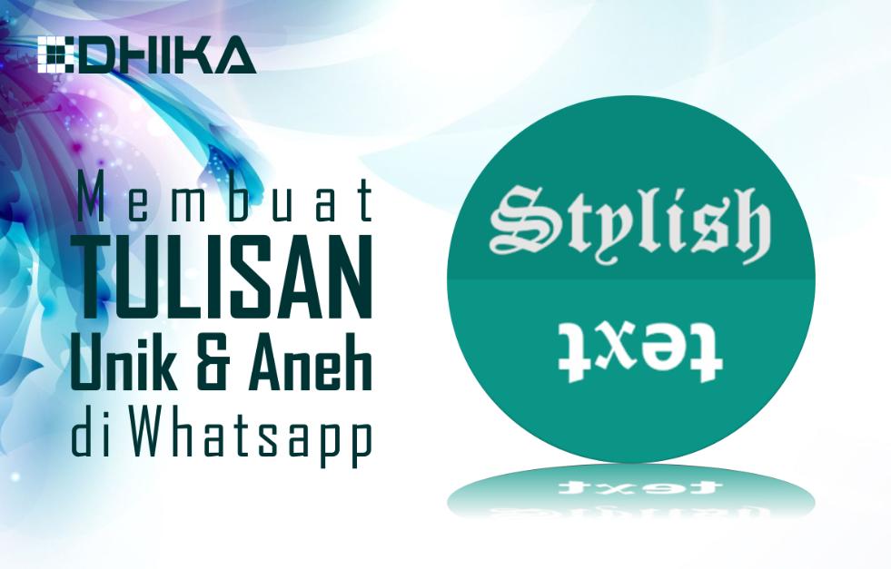 cara-membuat-tulisan-unik-di-whatsapp1-dhikadwipradya