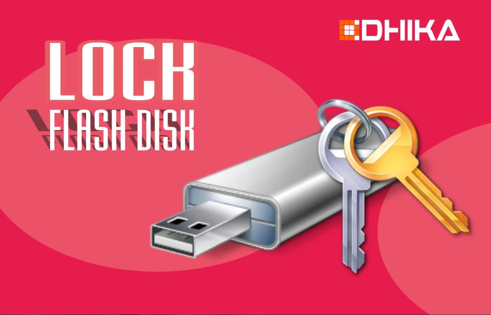cara-mengunci-flash-disk-agar-tidak-mudah-dibuka1-dhikadwipradya