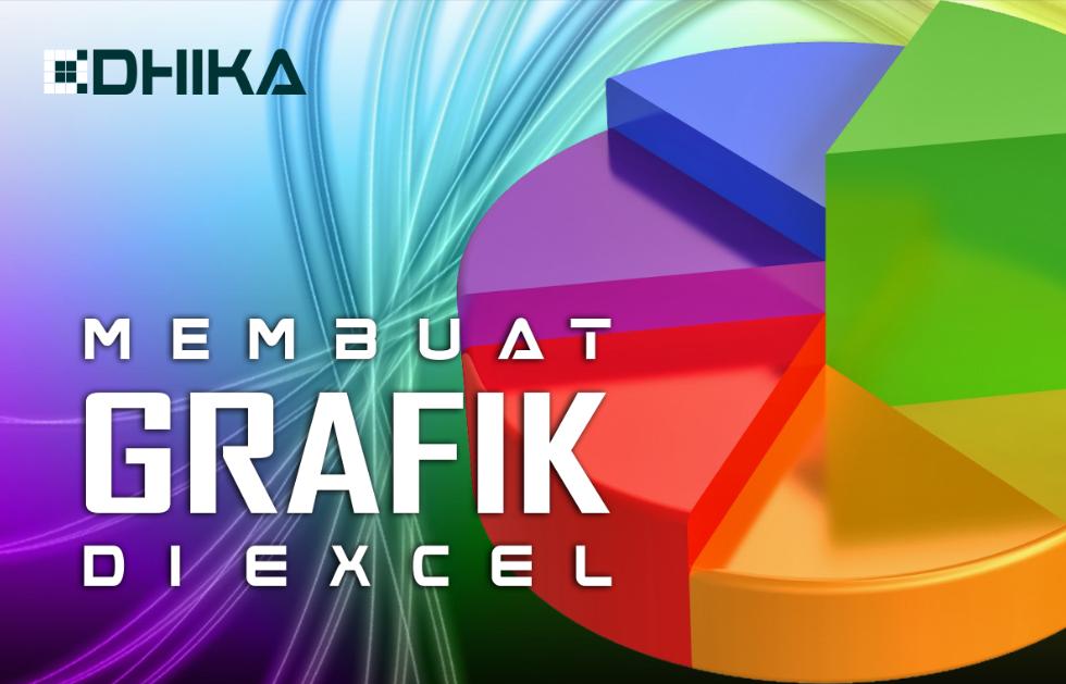 Cara Membuat Grafik di Excel | Dhika Dwi Pradya