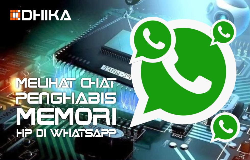 cara-melihat-chat-yang-memakai-memori-terbayak-di-whatsapp1-dhikadwipradya.png