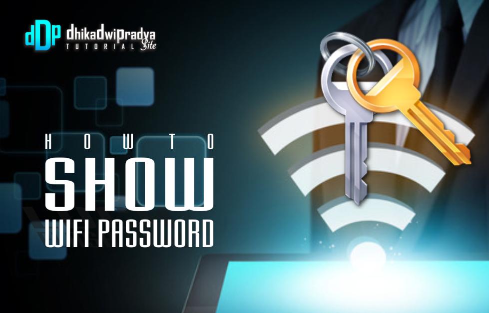 cara-melihat-password-wifi-pada-komputer1-dhikadwipradya