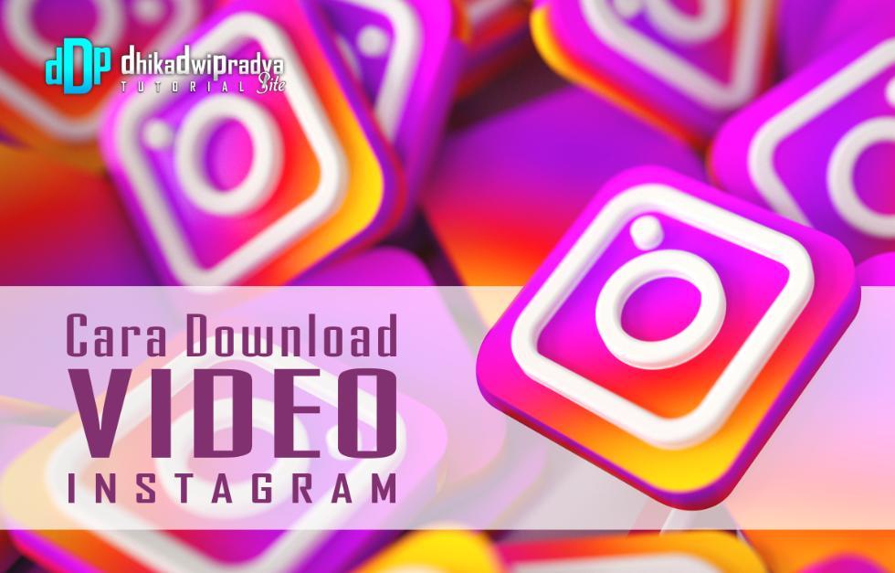 tutorial-cara-download-video-instagram-di-android1-dhikadwipradya