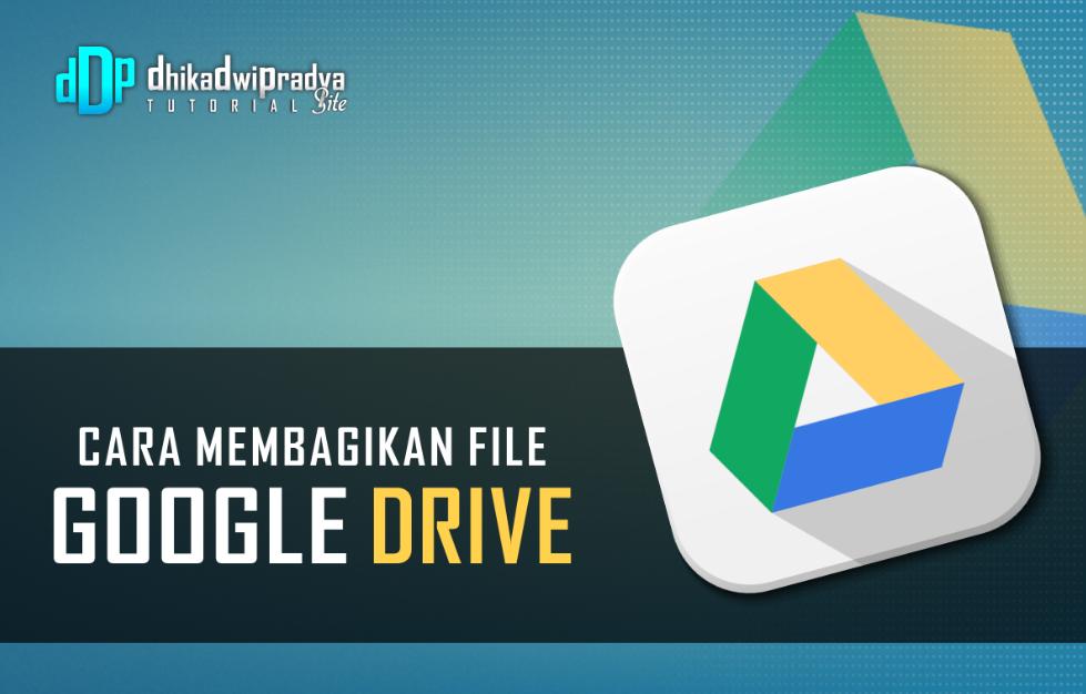 tutorial-cara-membagikan-file-dari-google-drive-di-android1-dhikadwipradya