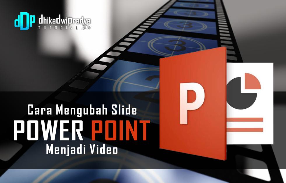 Cara Ubah Slide Powerpoint Menjadi Video Dhika Dwi Pradya